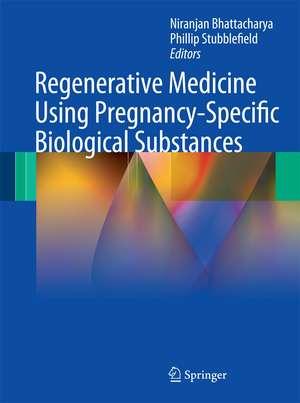 Regenerative Medicine Using Pregnancy-specific Bio