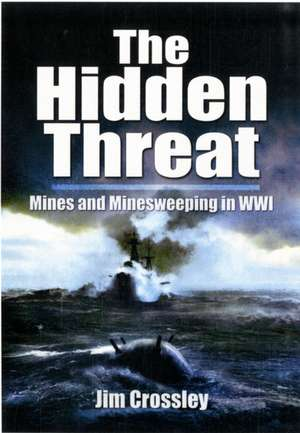 The Hidden Threat de Jim Crossley