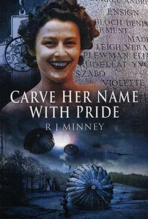 Carve Her Name with Pride de R. J. Minney