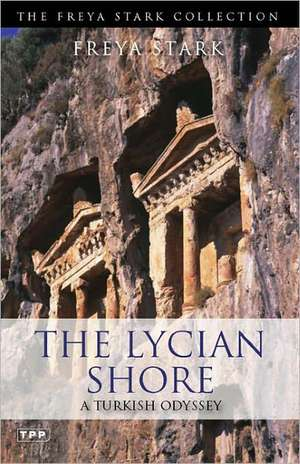 The Lycian Shore: A Turkish Odyssey de Freya Stark