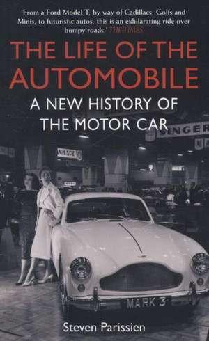 The Life of the Automobile de Steven (Author) Parissien
