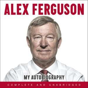 ALEX FERGUSON My Autobiography de Alex Ferguson