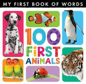 My First Book of Words: 100 First Animals