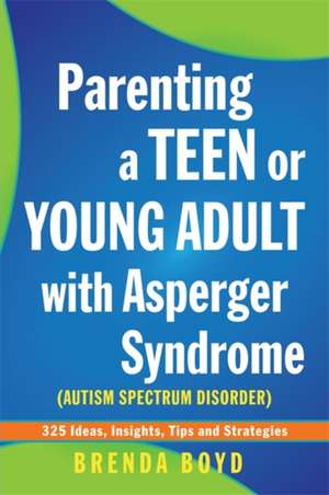 Parenting a Teen or Young Adult with Asperger Syndrome (Autism Spectrum Disorder)