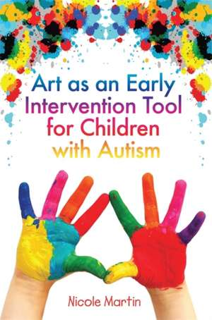 Art as an Early Intervention Tool for Children with Autism de Nicole Martin