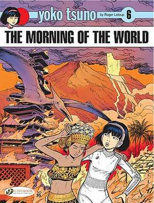 Yoko Tsuno Vol.6: The Morning Of The World