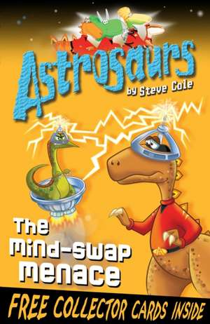 Astrosaurs 4: The Mind-Swap Menace