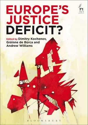 Europe's Justice Deficit? de Professor Dr Dimitry Kochenov