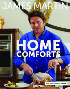 Home Comforts de James Martin