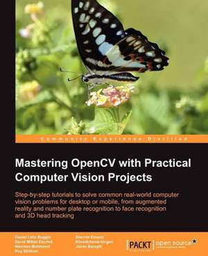 Mastering Opencv with Practical Computer Vision Projects de Shervin Emami