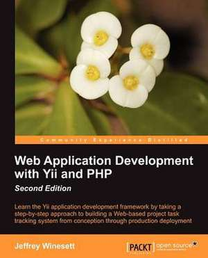 Web Application Development with Yii and PHP de Jeff Winesett