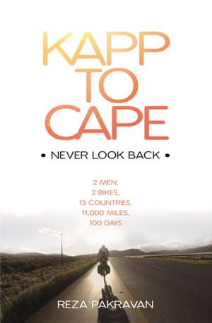 Pakravan, R: Kapp to Cape: Never Look Back imagine