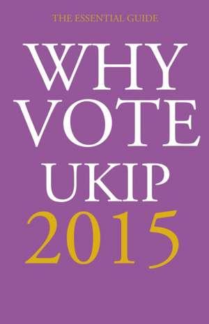 Evans, S: Why Vote UKIP 2015
