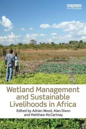 Wetland Management and Sustainable Livelihoods in Africa de Adrian Wood