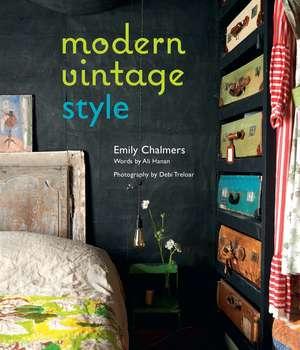 Modern Vintage Style de Emily Chalmers