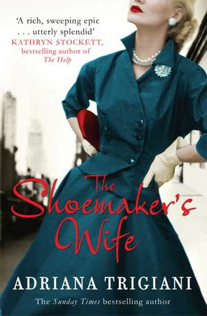 The Shoemaker's Wife de Adriana Trigiani