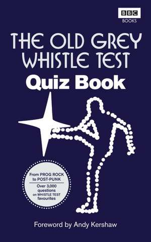 The Old Grey Whistle Test Quiz Book imagine
