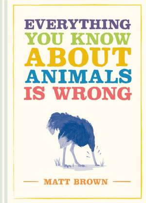 Everything You Know about Animals Is Wrong imagine