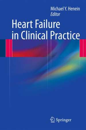 Heart Failure in Clinical Practice de Michael Y. Henein