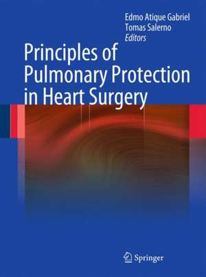 Principles of Pulmonary Protection in Heart Surgery de Edmo Atique Gabriel