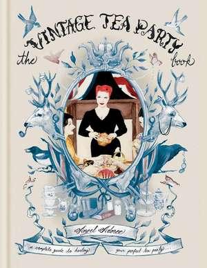 The Vintage Tea Party Book de Angel Adoree