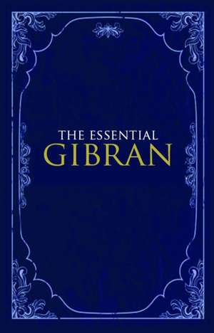 The Essential Gibran