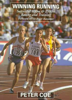 Winning Running: Successful 800m and 1500m Racing and Training imagine
