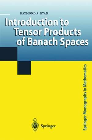 Introduction to Tensor Products of Banach Spaces de Raymond A. Ryan