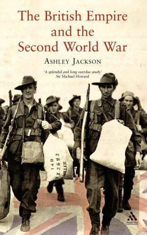 The British Empire and the Second World War de Slater Jackson