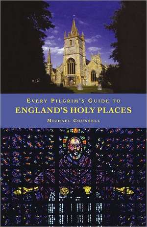 Every Pilgrims Guide To Engliands Holy Places