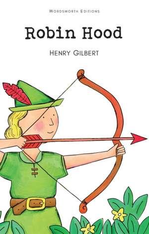 Robin Hood de Henry Gilbert