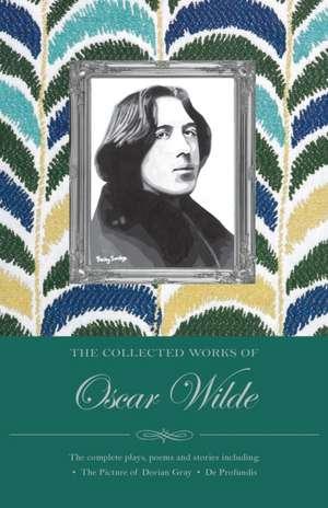The Collected Works of Oscar Wilde de Oscar Wilde