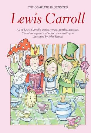 Complete Illustrated Lewis Carroll:  The Complete Stories de Lewis Carroll