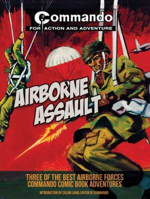 Airborne Assault:  Three of the Best Airborne Forces Commando Comic Book Adventures