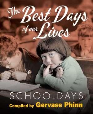 Schooldays: Best Days of Our Lives de Gervase Phinn