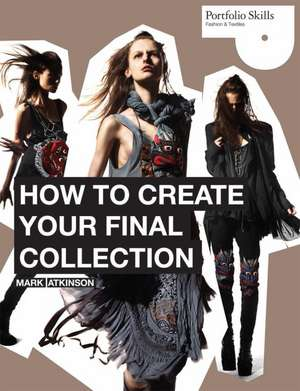 How to Create Your Final Collection de Mark Atkinson