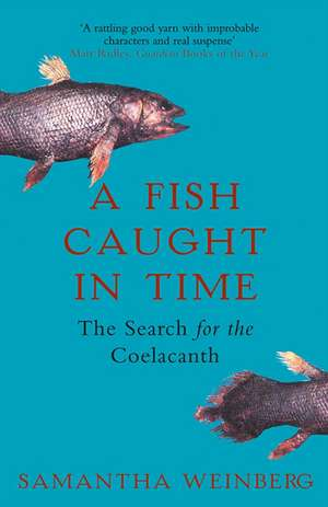 A Fish Caught in Time de Samantha Weinberg