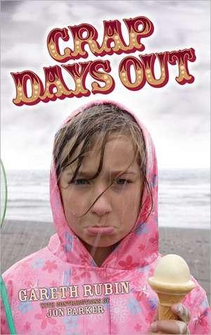 Crap Days Out de Gareth Rubin