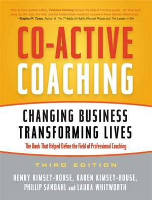 Co-Active Coaching: Changing Business, Transforming Lives de Henry Kimsey-House