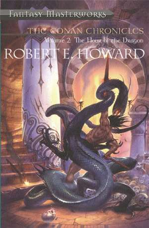 The Conan Chronicles: Volume 2 de Robert E. Howard