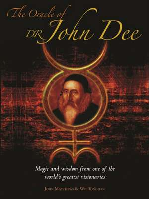 The Oracle of Dr. John Dee:  Magic and Wisdom from One of the World's Greatest Visionaries [With 28 Oracle Cards] de John Matthews