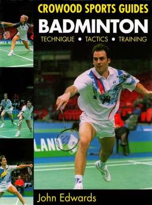 Badminton: Techniques, Tactics, Training imagine