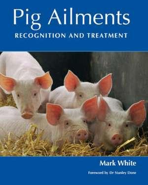 White, M: Pig Ailments