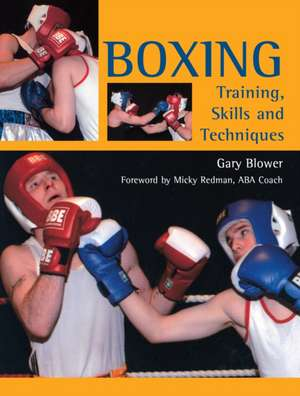 Boxing:  Training, Skills and Techniques de Gary Blower