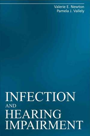 Infection and Hearing Impairment de Valerie E. Newton