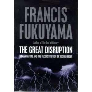 The Great Disruption de Francis Fukuyama