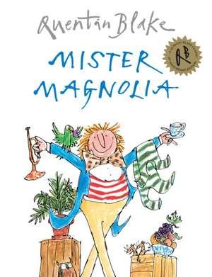 Mister Magnolia de Quentin Blake