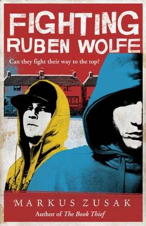 Fighting Ruben Wolfe de Markus Zusak
