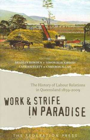 Work and Strife in Paradise de Bradley Bowden