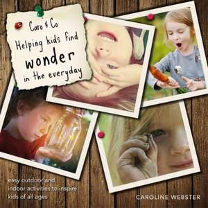 Caro & Co. Helping Kids find Wonder in the Everyday